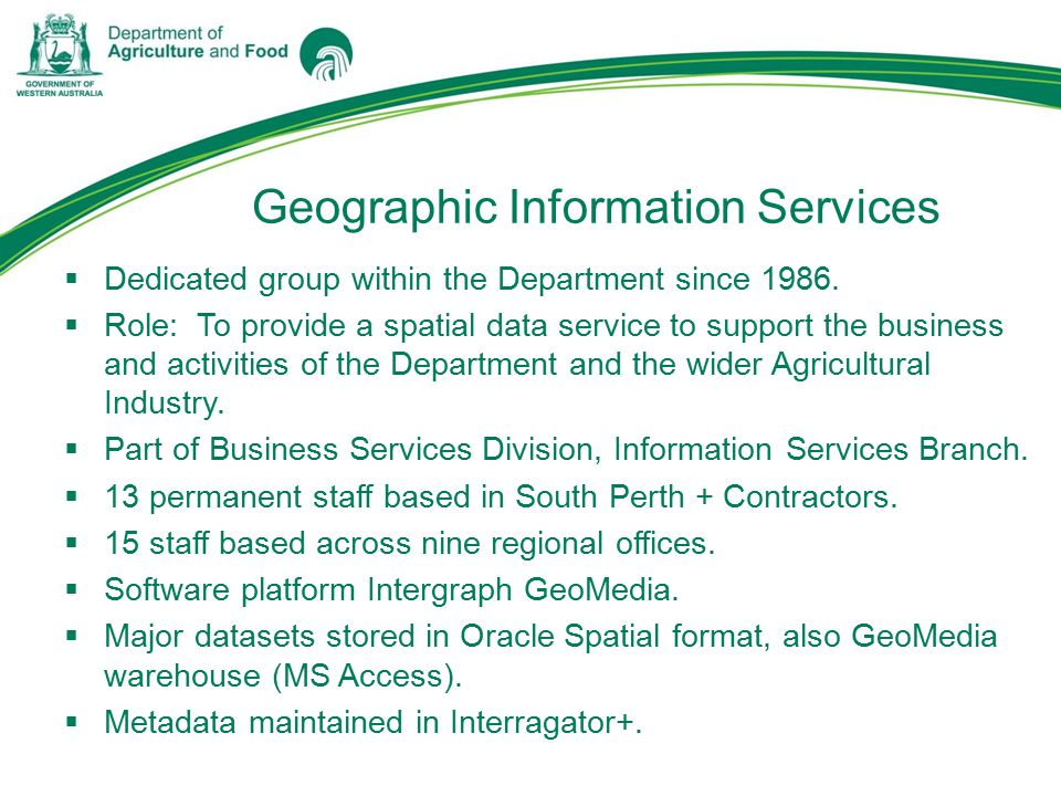 Geographic Information Services  Dedicated group within the Department since 1986.
