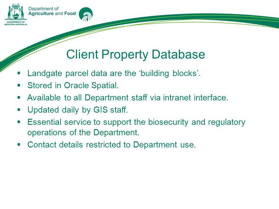 Client Property Database  Landgate parcel data are the 'building blocks'.