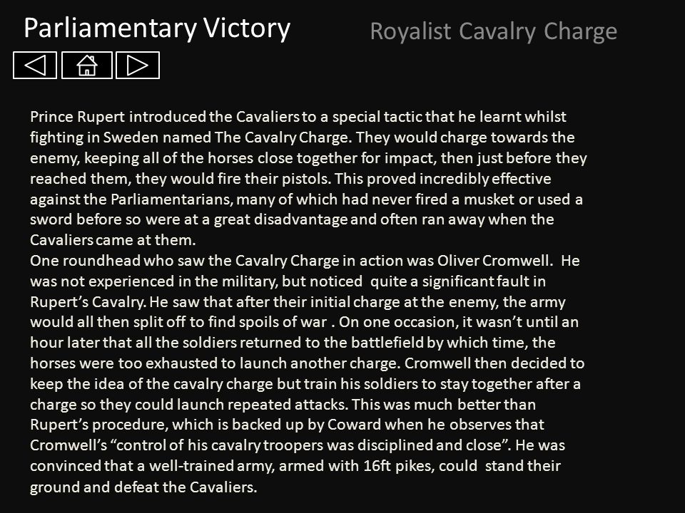 Parliamentary Victory Royalist Cavalry Charge Prince Rupert introduced the Cavaliers to a special tactic that he learnt whilst fighting in Sweden name