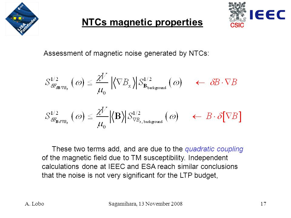 A. LoboSagamihara, 13 November 200817 NTCs magnetic properties Assessment of magnetic noise generated by NTCs: These two terms add, and are due to the