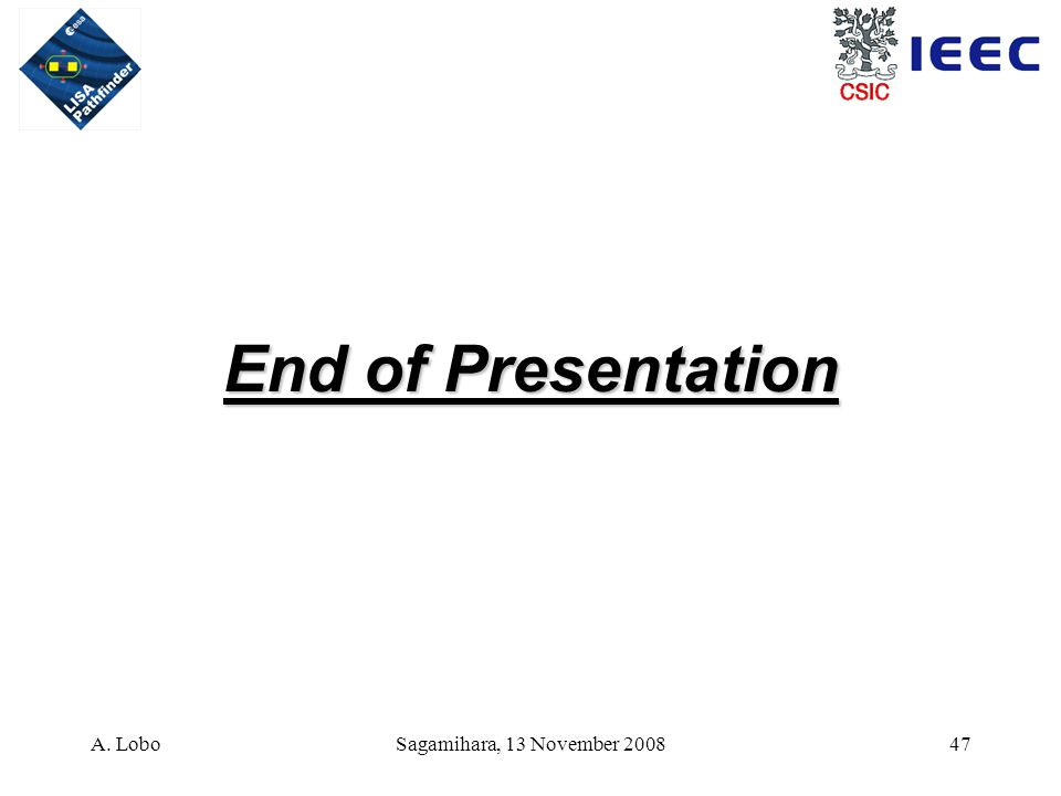 A. LoboSagamihara, 13 November 200847 End of Presentation