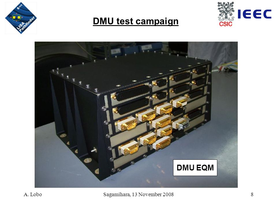 A. LoboSagamihara, 13 November 20088 DMU test campaign DMU EQM