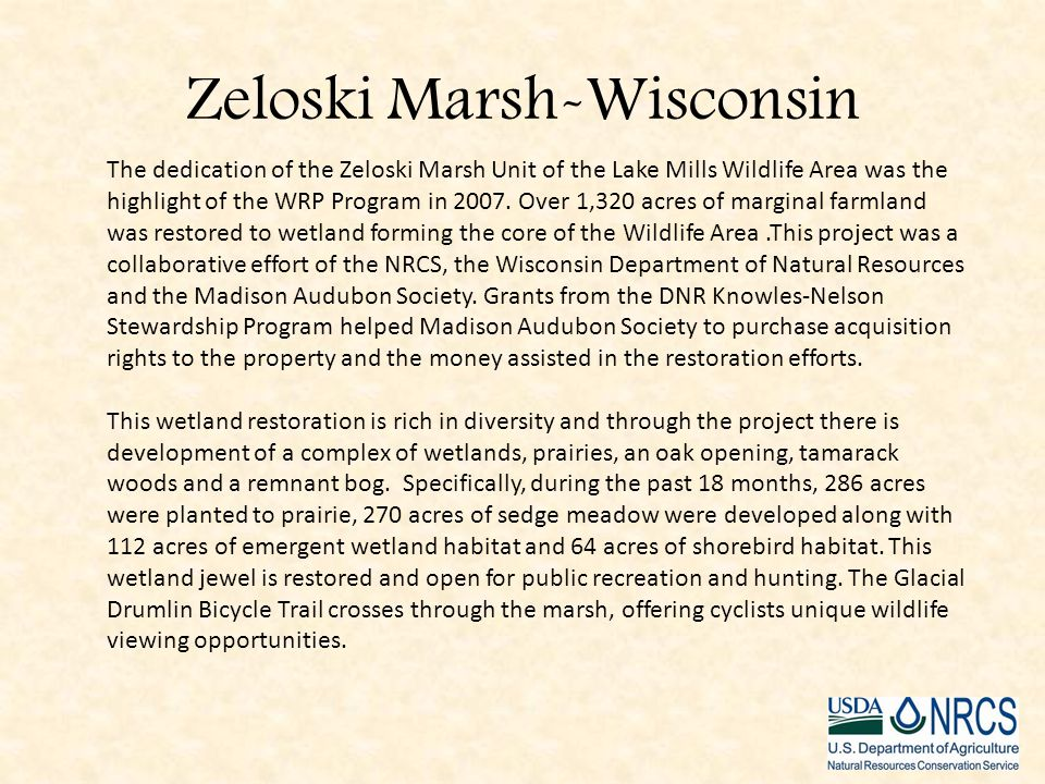 Zeloski Marsh-Wisconsin The dedication of the Zeloski Marsh Unit of the Lake Mills Wildlife Area was the highlight of the WRP Program in 2007.