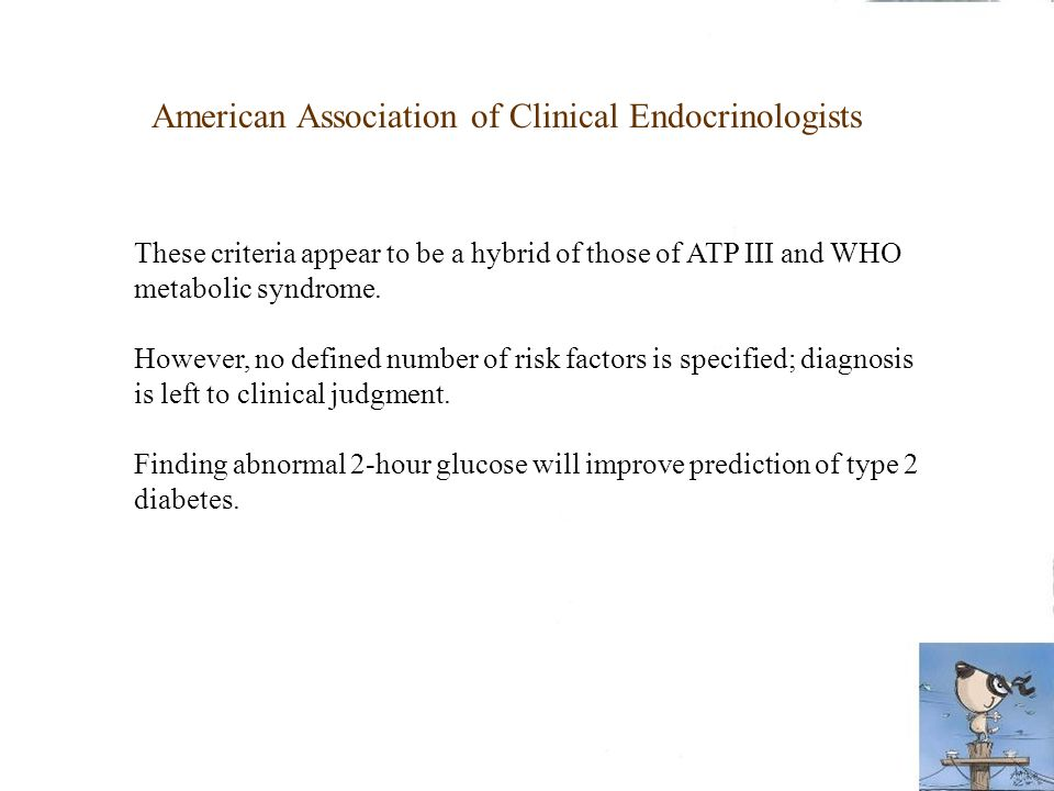 These criteria appear to be a hybrid of those of ATP III and WHO metabolic syndrome. However, no defined number of risk factors is specified; diagnosi