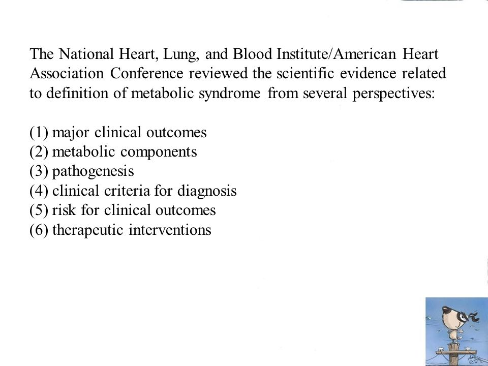 The National Heart, Lung, and Blood Institute/American Heart Association Conference reviewed the scientific evidence related to definition of metaboli