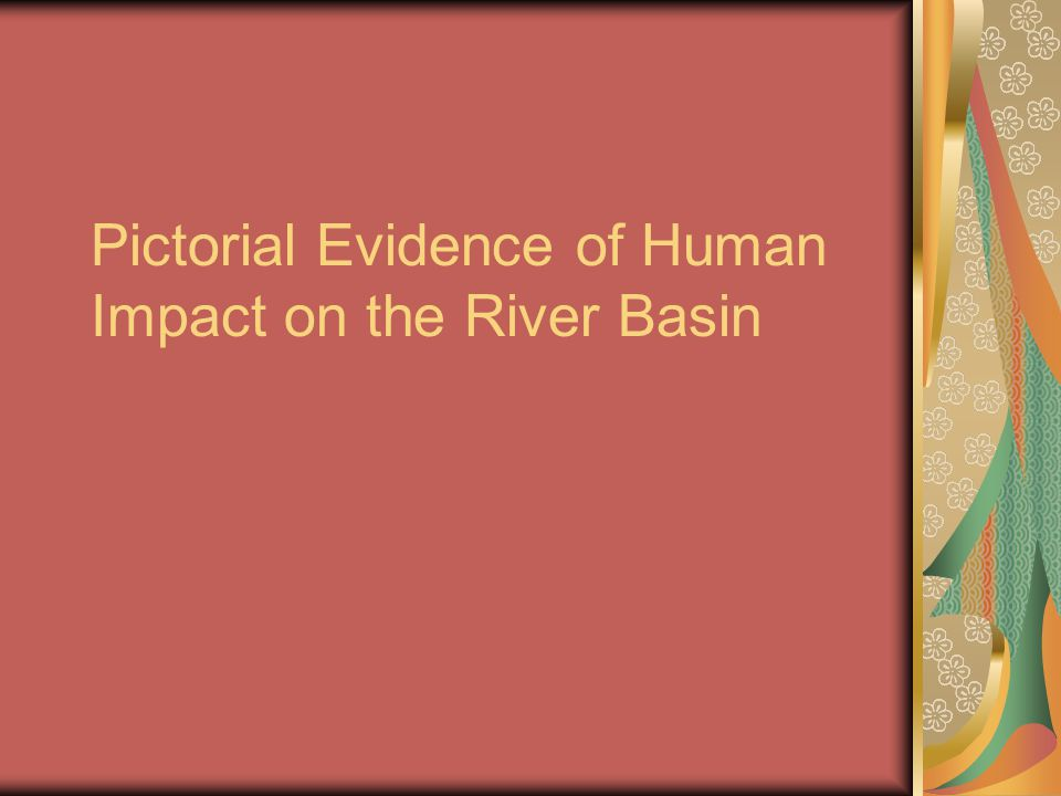 Pictorial Evidence of Human Impact on the River Basin