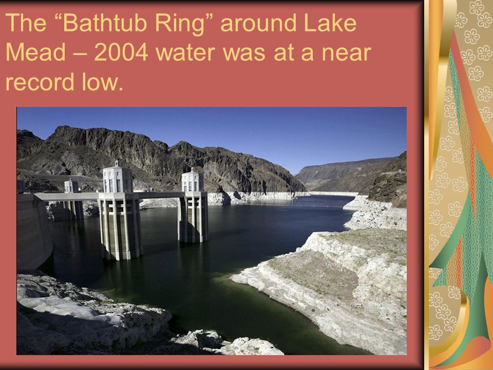 The Bathtub Ring around Lake Mead – 2004 water was at a near record low.