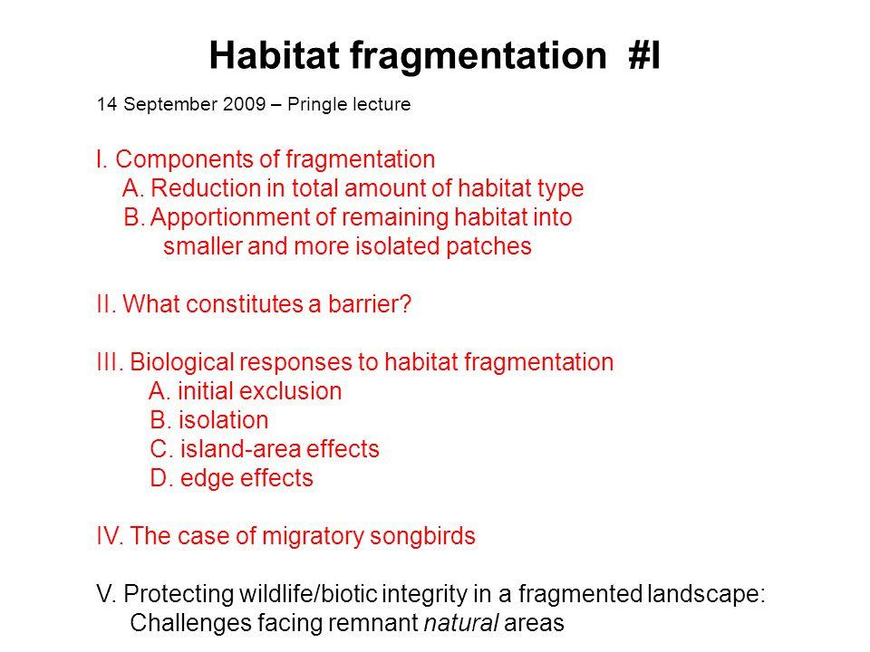 I.Components of Habitat Fragmentation A.