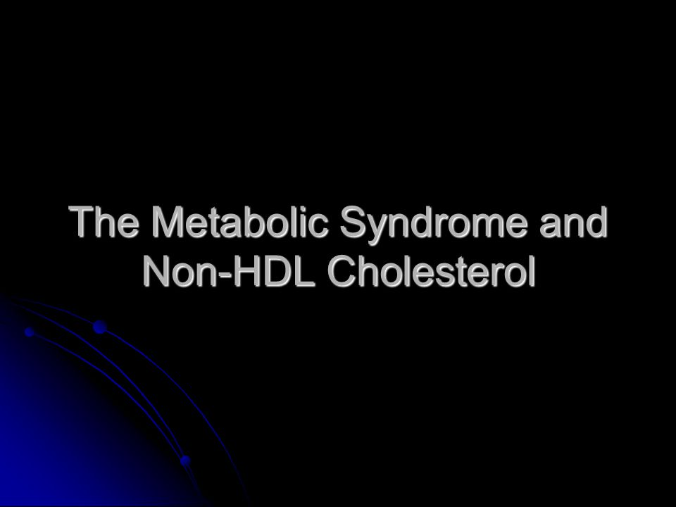 The Metabolic Syndrome and Non-HDL Cholesterol