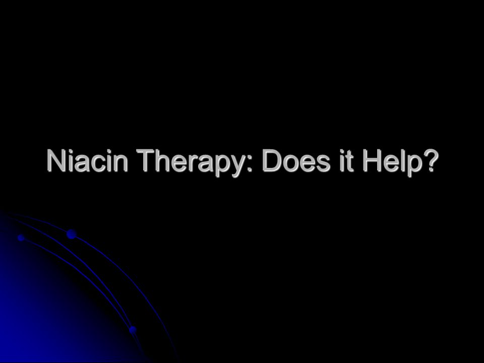 Niacin Therapy: Does it Help?