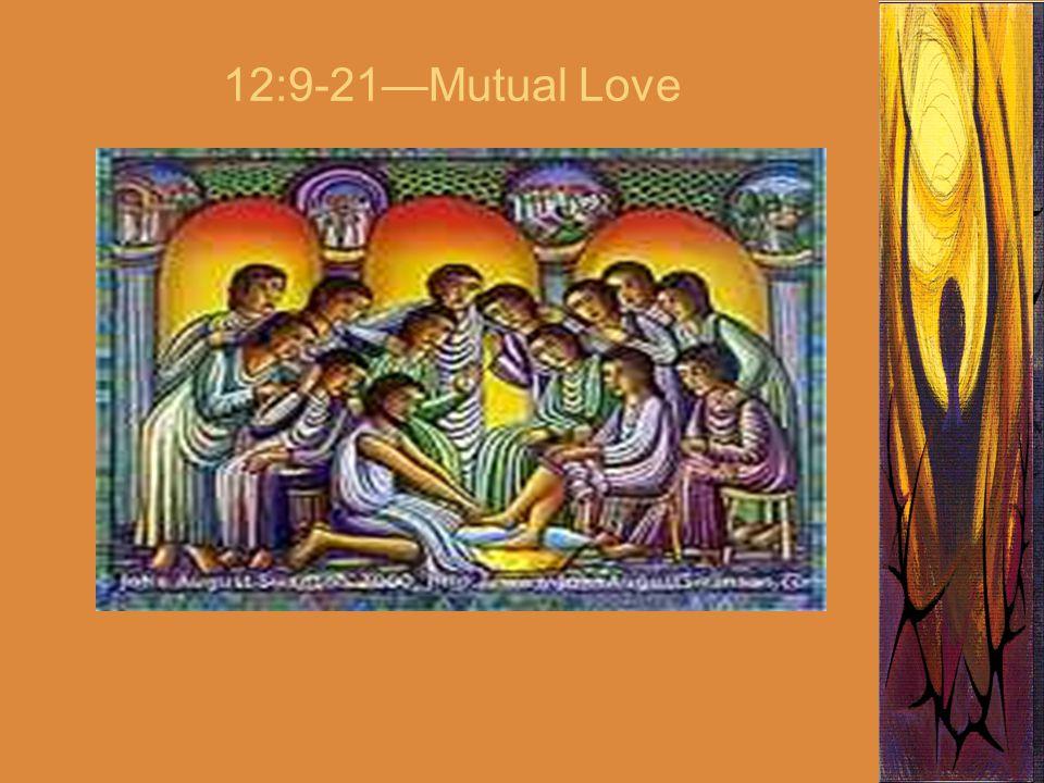 12:9-21—Mutual Love