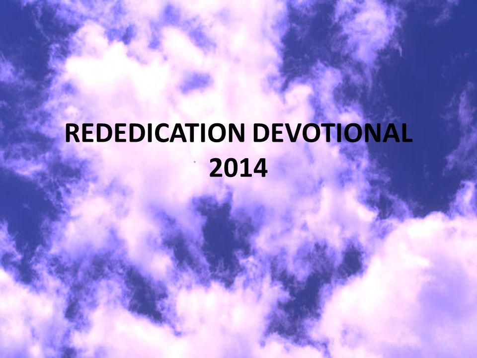 REDEDICATION DEVOTIONAL 2014