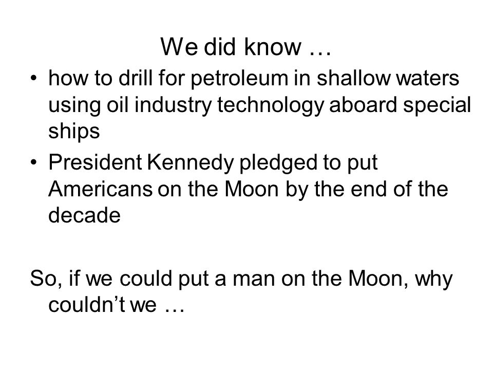 …create a way to drill through the ocean bottom.