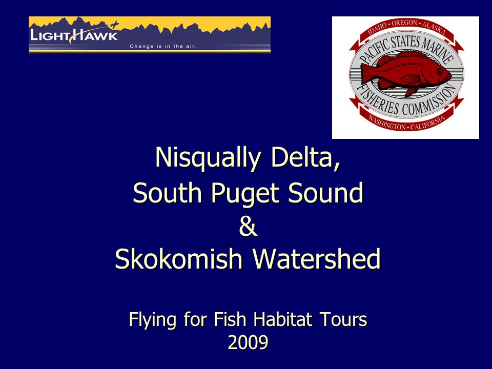 Nisqually Delta, South Puget Sound & Skokomish Watershed Flying for Fish Habitat Tours 2009