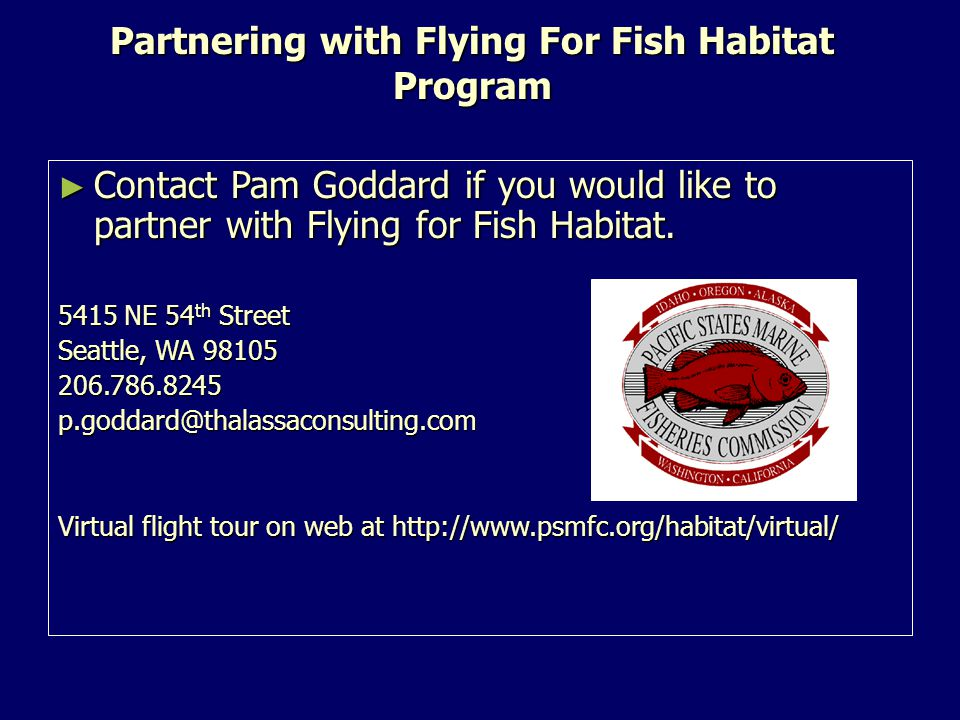 Partnering with Flying For Fish Habitat Program ► Contact Pam Goddard if you would like to partner with Flying for Fish Habitat.