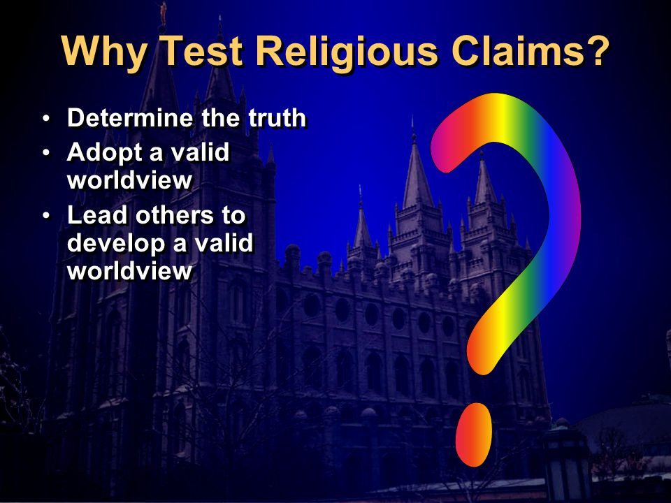 Why Test Religious Claims.