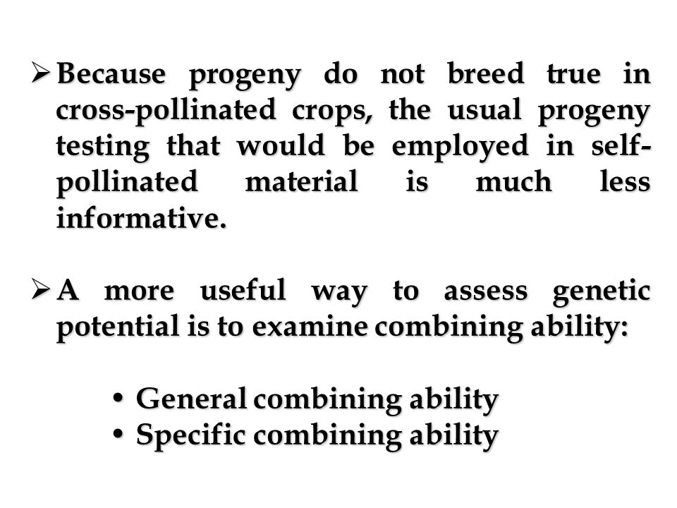 Source population self-pollinate selected plants Composite remnant selfed seed from selected plants with superior progenies Selection from S1 progeny offspring test Only if selfing is possible