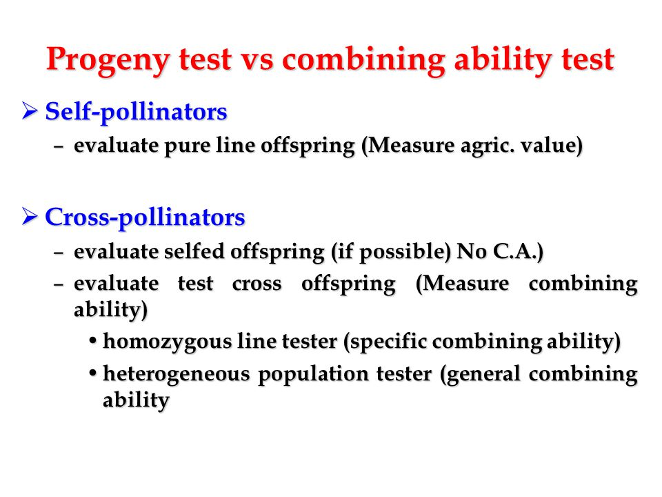 Recurrent selection principle 1.Select best plants 2.