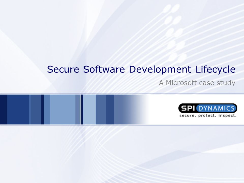 Secure Software Development Lifecycle A Microsoft case study