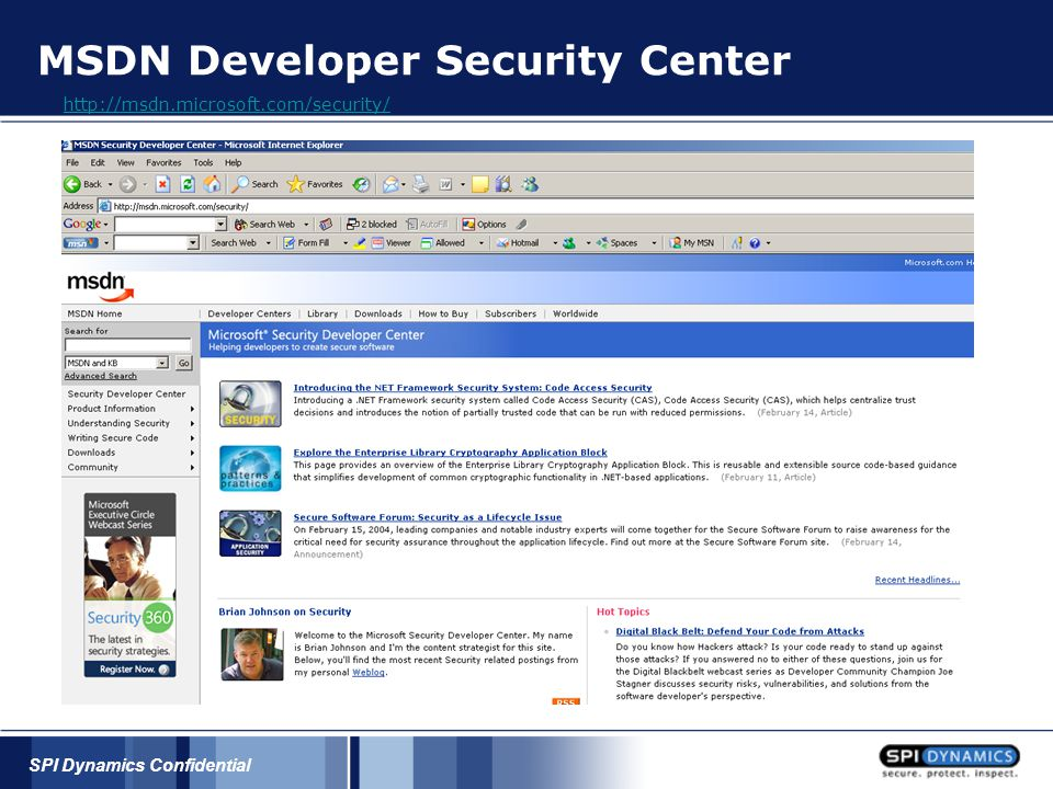 SPI Dynamics Confidential MSDN Developer Security Center http://msdn.microsoft.com/security/