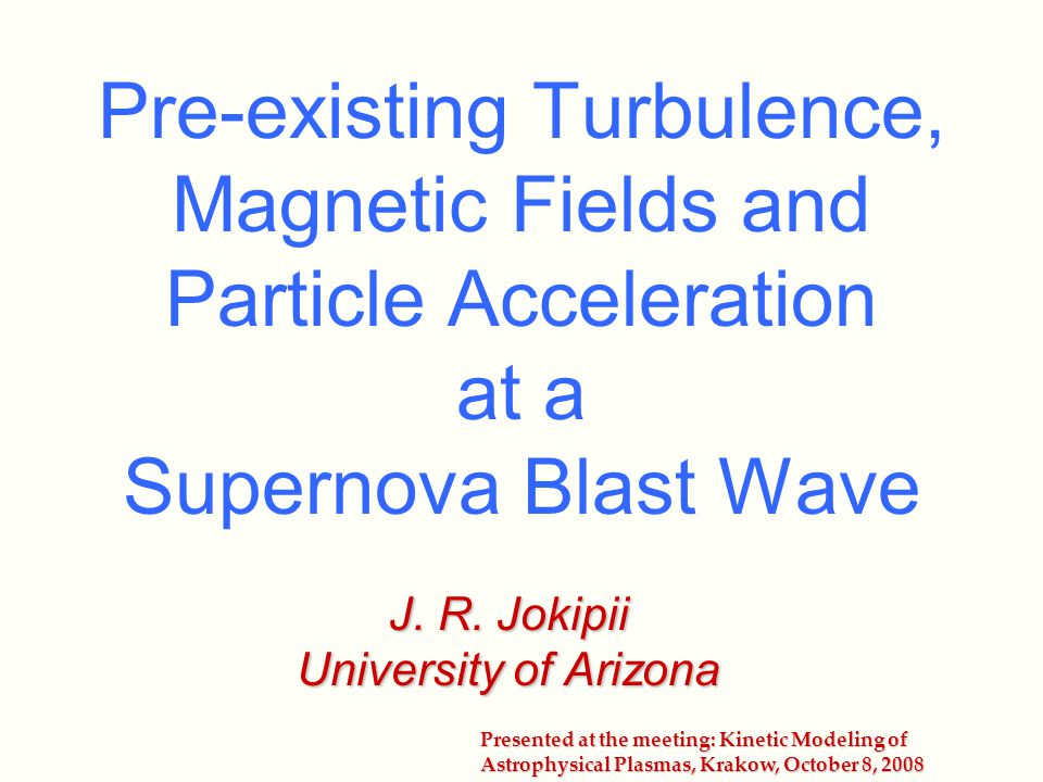 Outline of talk Supernova blast waves and cosmic rays.