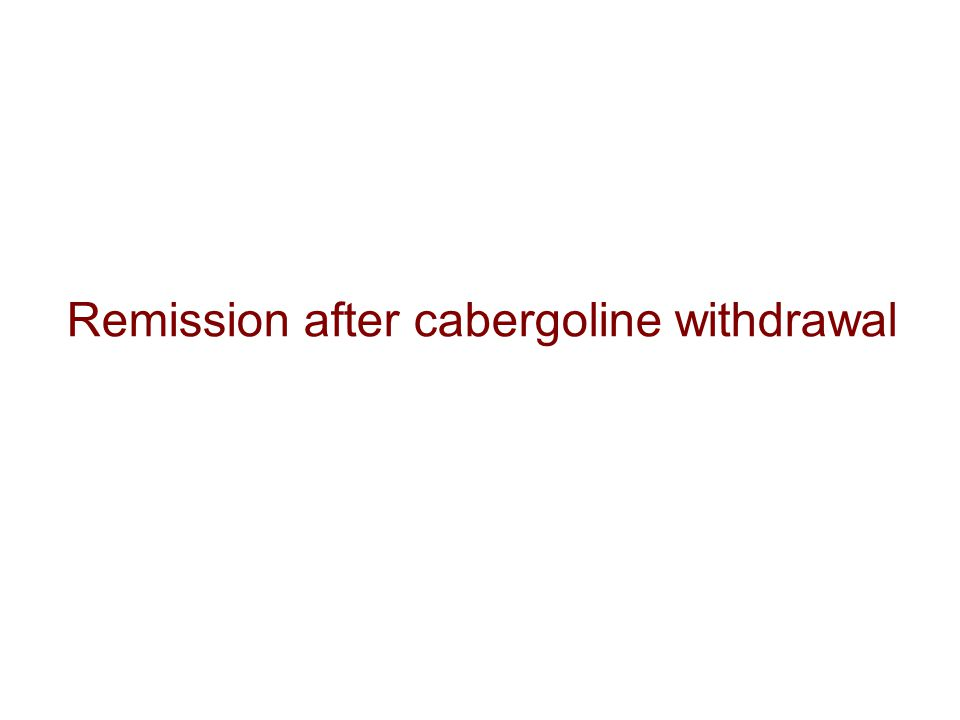 Remission after cabergoline withdrawal