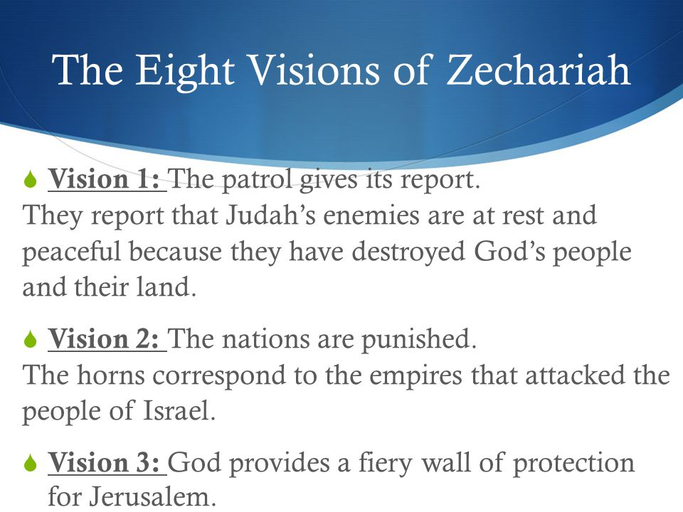 The Eight Visions of Zechariah CENTERPIECE OF THE STRUCTURE  Vision 4: The high priest is cleansed and given clean clothes.