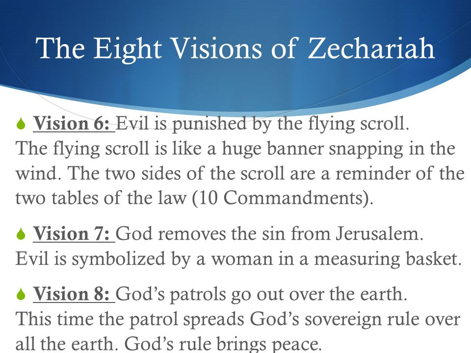 The Eight Visions of Zechariah  Vision 6: Evil is punished by the flying scroll.