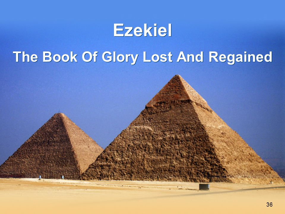 36 Ezekiel The Book Of Glory Lost And Regained