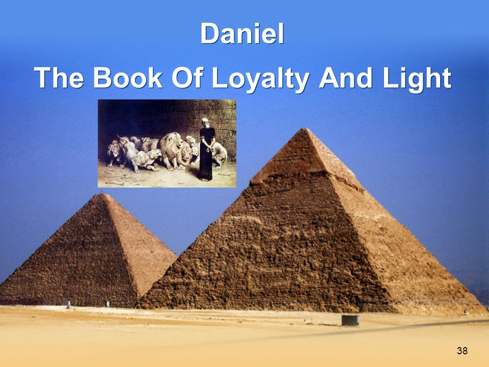 38 Daniel The Book Of Loyalty And Light
