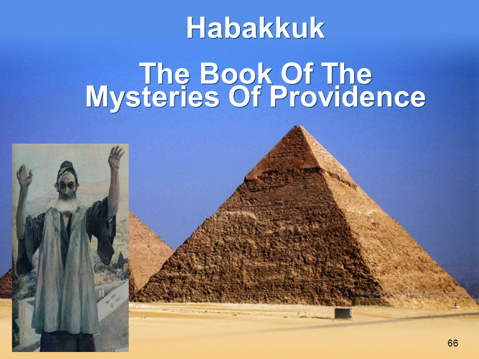 66 Habakkuk The Book Of The Mysteries Of Providence