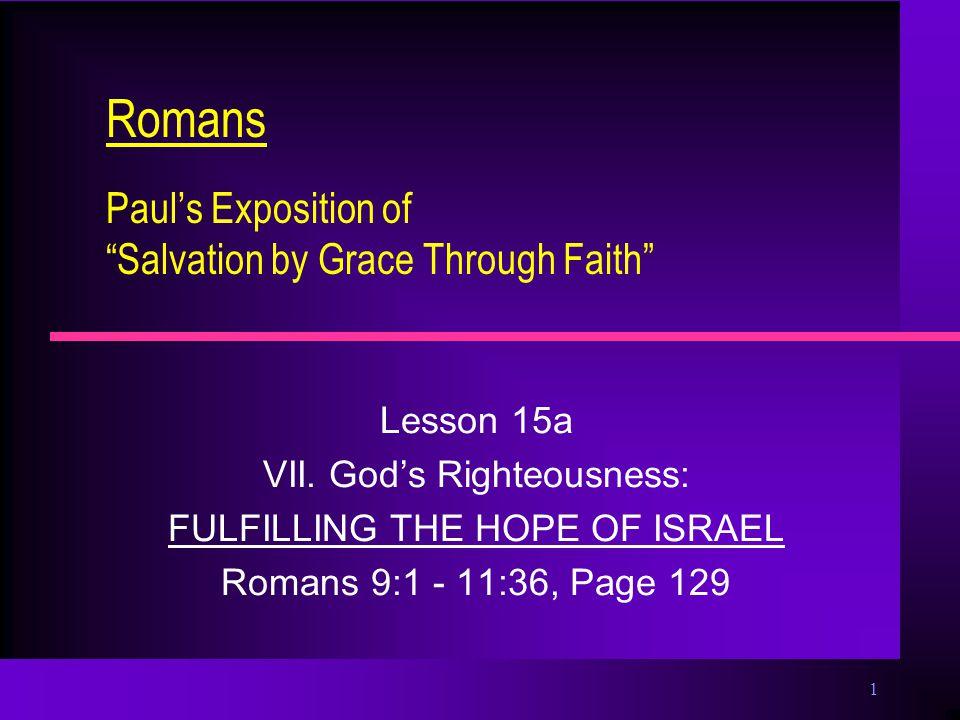 1 Romans Paul's Exposition of Salvation by Grace Through Faith Lesson 15a VII.
