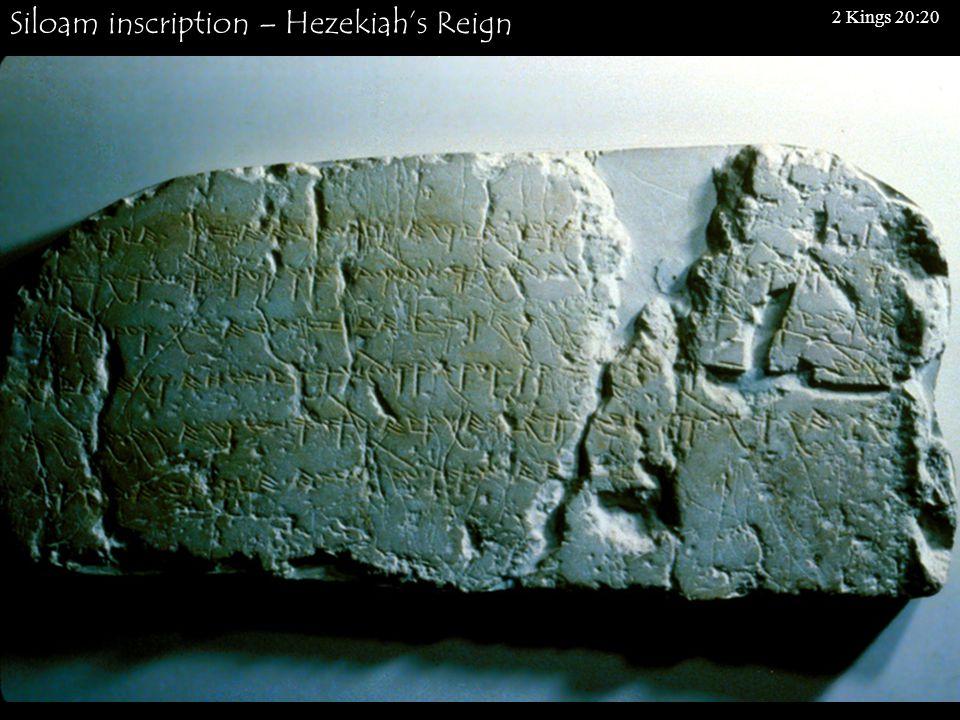 Siloam inscription – Hezekiah's Reign 2 Kings 20:20