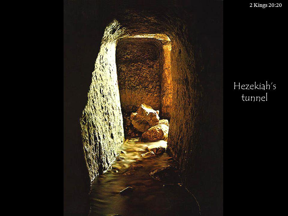 Hezekiah's tunnel 2 Kings 20:20