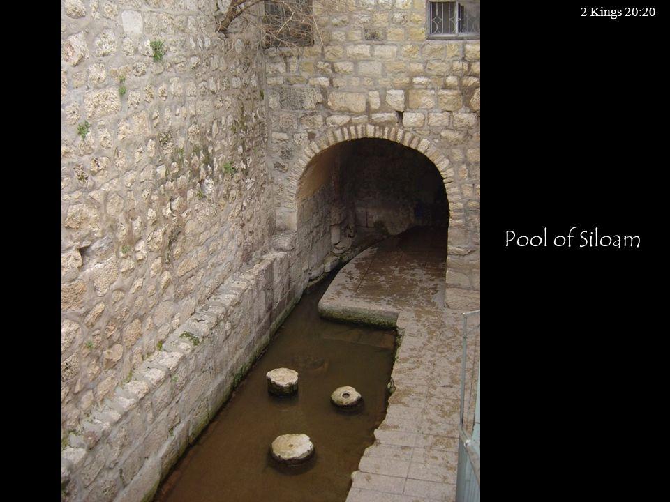Pool of Siloam 2 Kings 20:20