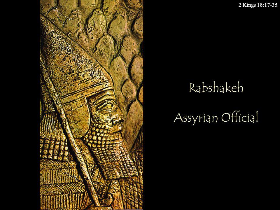 2 Kings 18:17-35 Rabshakeh Assyrian Official