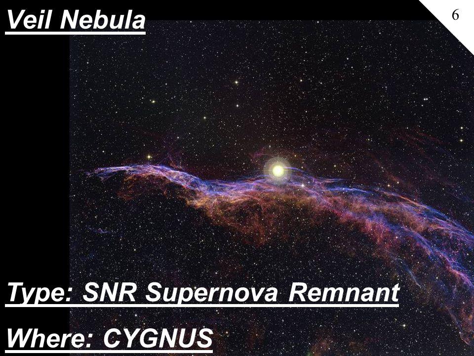 Veil Nebula 6 Where: CYGNUS Type: SNR Supernova Remnant