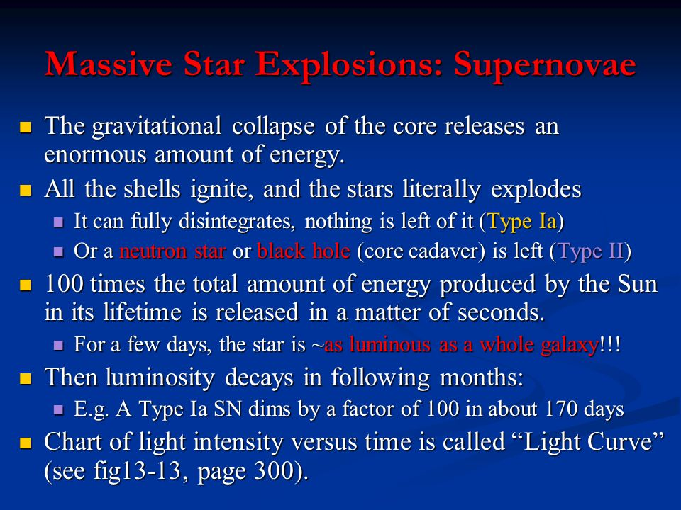 Massive Star Explosions: Supernovae The gravitational collapse of the core releases an enormous amount of energy. The gravitational collapse of the co
