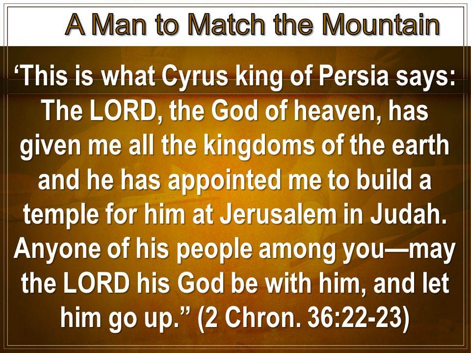 'This is what Cyrus king of Persia says: The LORD, the God of heaven, has given me all the kingdoms of the earth and he has appointed me to build a temple for him at Jerusalem in Judah.