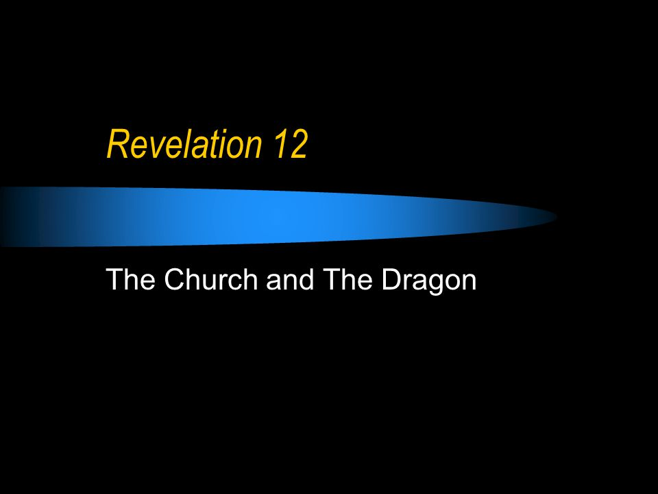 Revelation 12 The Church and The Dragon