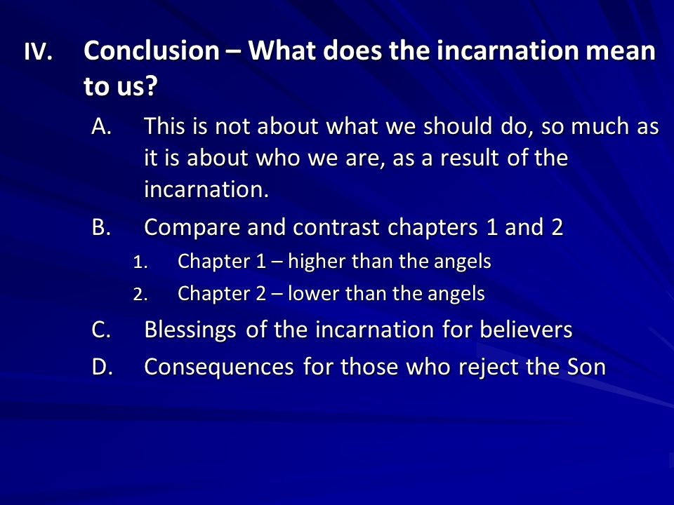 IV. Conclusion – What does the incarnation mean to us.