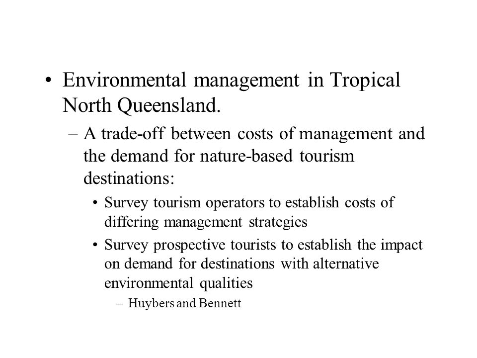 Environmental management in Tropical North Queensland. –A trade-off between costs of management and the demand for nature-based tourism destinations: