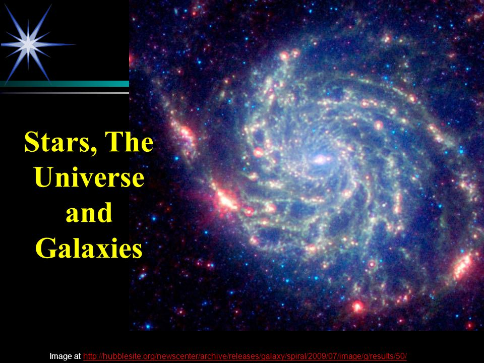 Stars, The Universe and Galaxies Image at http://hubblesite.org/newscenter/archive/releases/galaxy/spiral/2009/07/image/g/results/50/http://hubblesite