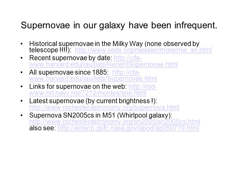 Supernovae in our galaxy have been infrequent.