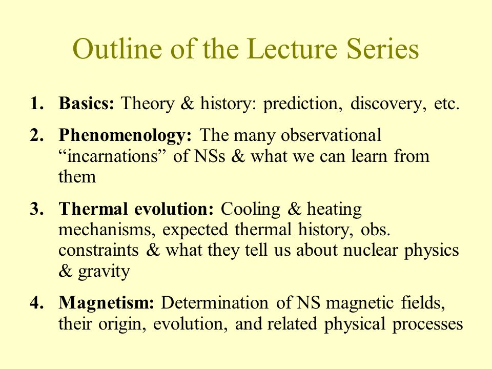Outline of the Lecture Series 1.Basics: Theory & history: prediction, discovery, etc.