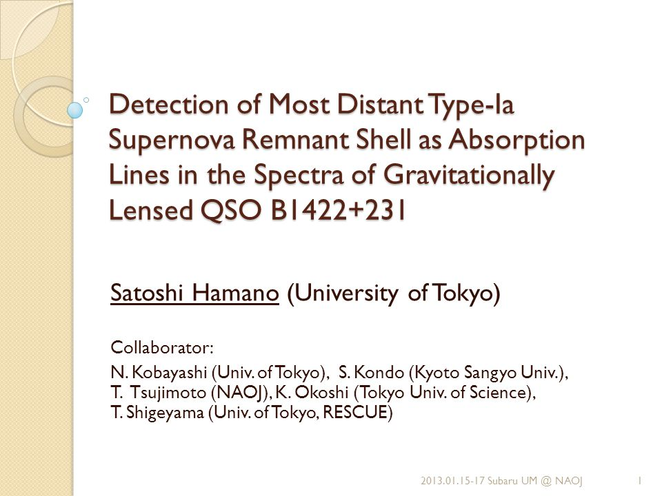 Detection of Most Distant Type-Ia Supernova Remnant Shell as Absorption Lines in the Spectra of Gravitationally Lensed QSO B1422+231 Satoshi Hamano (University of Tokyo) Collaborator: N.