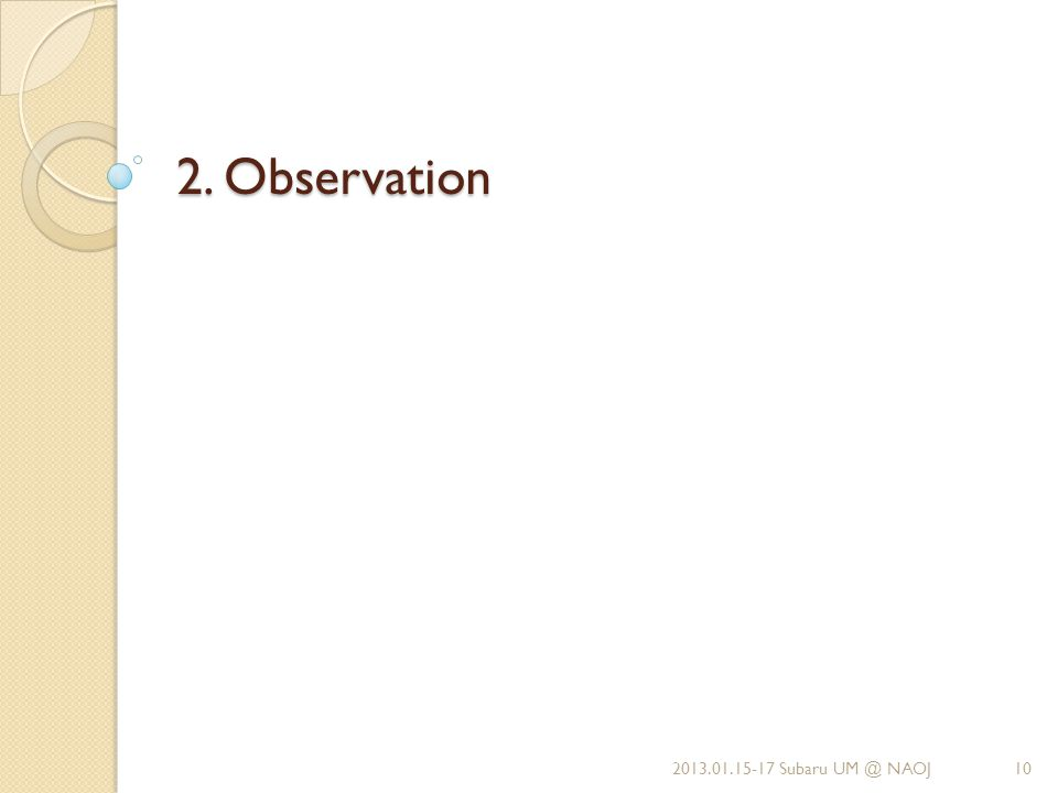 2. Observation 2013.01.15-17 Subaru UM @ NAOJ10
