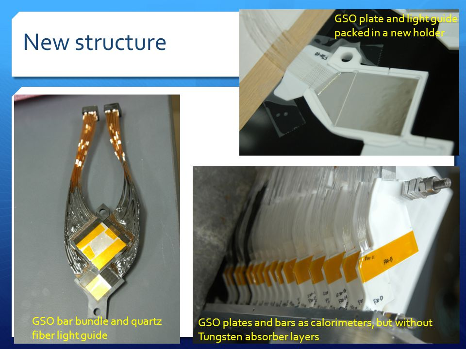 New structure GSO bar bundle and quartz fiber light guide GSO plate and light guide packed in a new holder GSO plates and bars as calorimeters, but wi