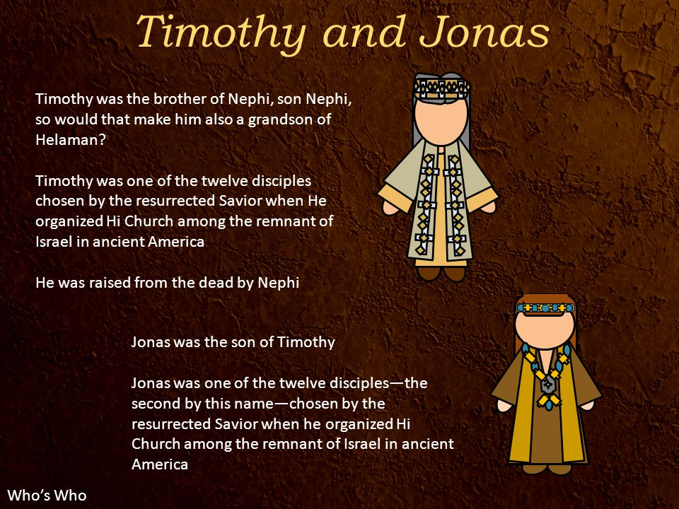 Timothy was the brother of Nephi, son Nephi, so would that make him also a grandson of Helaman.