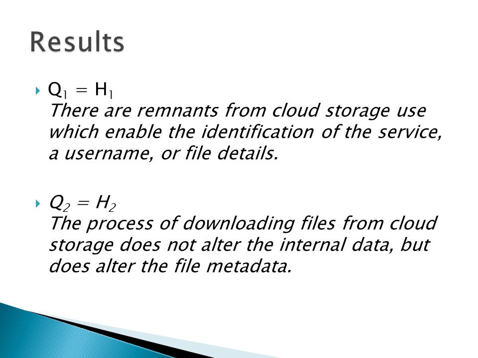  Q 1 = H 1 There are remnants from cloud storage use which enable the identification of the service, a username, or file details.
